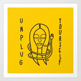 unplug yourself Art Print