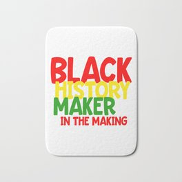 Black History Month Gift T Shirt Black History Maker In The Making Bath Mat