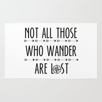 not all those who wander are lost Area & Throw Rugs featuring Not All  Those Who Wander Are Lost  by alainaci