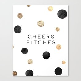 CHEERS BITCHES SIGN, Funny Bar Decor,Funny Print,Bar Wall Decor,Home Bar Decor,Party Gift,Drink Sign Canvas Print
