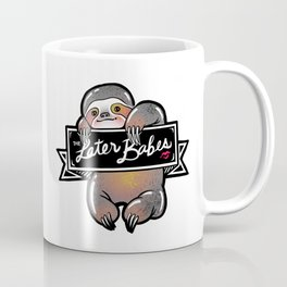 the Later Babes Coffee Mug