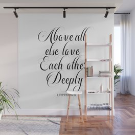 above all else love each other deeply, 1 peter 4:8 Wall Mural