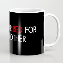 Red Ribbon: Red for my Brother Coffee Mug