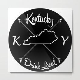 Kentucky Drink Local KY Metal Print