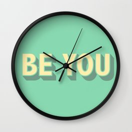 Be You \\ Positive Quote Typography Wall Clock