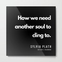 23     | Sylvia Plath Quotes | 190604 Metal Print