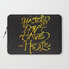 haters don't have hustle Laptop Sleeve