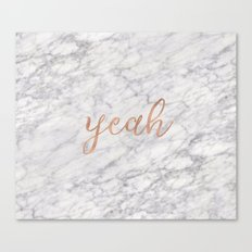 Yeah rose gold on marble Canvas Print