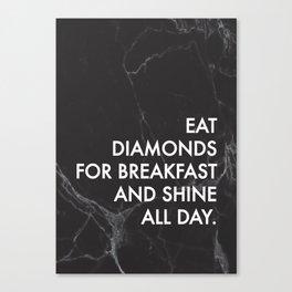 Eat Diamonds For Breakfast Canvas Print
