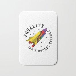 Equality Isn't Rocket Science Gift Bath Mat