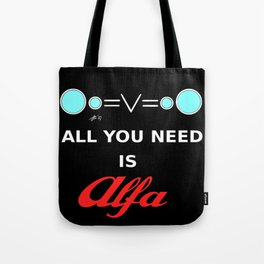 All You need is Alfa Tote Bag
