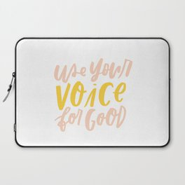 Use Your Voice for Good Laptop Sleeve