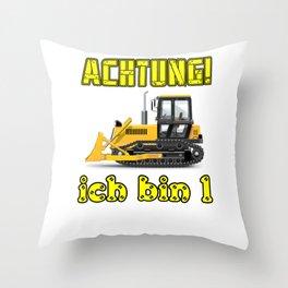 Achtung! Ich bin 1 Geburtstag baufahrzeuge Throw Pillow