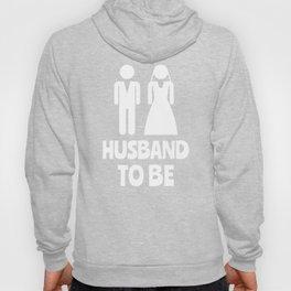 Husband To Be Engagement Hoody