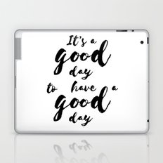 It'a a good day to have a good day Laptop & iPad Skin