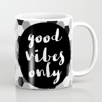 good vibes only Mugs featuring Good Vibes Only - Hexagon by Indulge My Heart