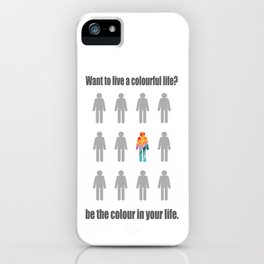Live a colourful life poster iPhone Case