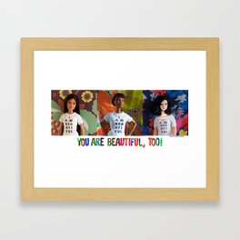 You Are Beautiful, Too! (Lupita, Camille, and Kristi) Framed Art Print