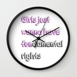 girls just want to have fundamental rights Wall Clock