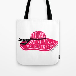 Elegance is the Only Beauty Tote Bag