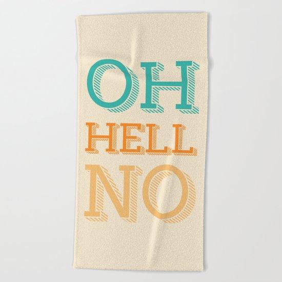 Hell No Beach Towel