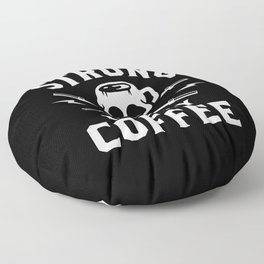 Strong Like My Coffee Floor Pillow