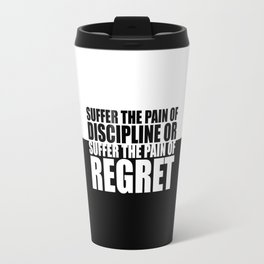 Suffer the pain... Gym Motivational Quote Travel Mug