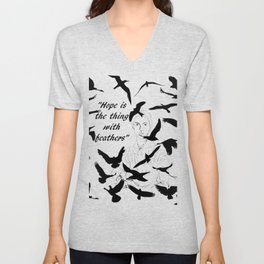 Hope is the Thing with Feathers Unisex V-Neck