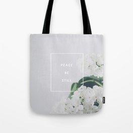 Peace, Be Still Tote Bag