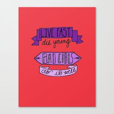Live Fast, Die Young.. Canvas Print