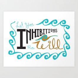 Let Your Inhibitions Run Wild Art Print