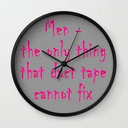 Men - the only thing duct tape cannot fix Wall Clock