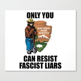 Only You Can Resist Fascist Liar Canvas Print