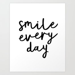 Smile Every Day black and white contemporary minimalism typography design home wall decor bedroom Art Print