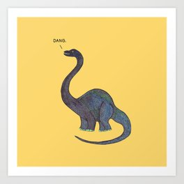 Dang Dino Art Print