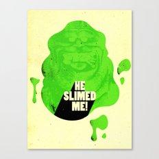 He Slimed Me! Canvas Print