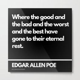 73    Edgar Allen Poe Quotes   201012  Existentialism Nihilism Existentialist Philosophy Writer Rave Metal Print