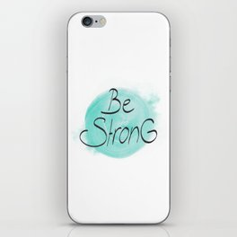 be strong iPhone Skin
