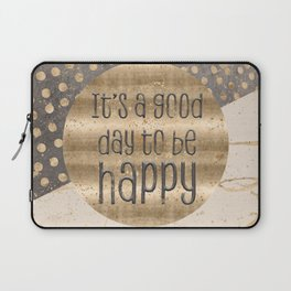 GRAPHIC ART It is a good day to be happy Laptop Sleeve