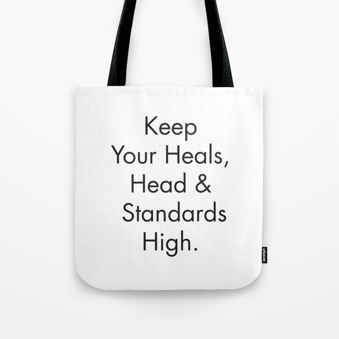 45463961e5a Feminist Quotes, Keep your Heals, Head and Standards High, Fashion Poster,  Apartment Prints Tote Bag by radquoteshop