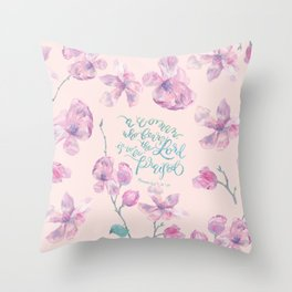 A Woman to be Praised - Proverbs 31:30 - For Mothers Throw Pillow