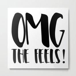 OMG the feels! Metal Print