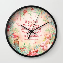 The whole world is a garden Wall Clock