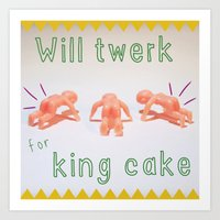 Will Twerk for King Cake Art Print