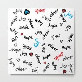 smile, joy, hope, cheer... Metal Print