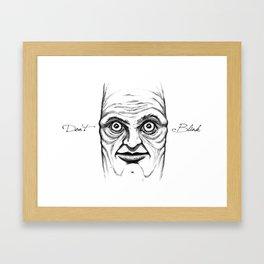 Don't Blink Framed Art Print