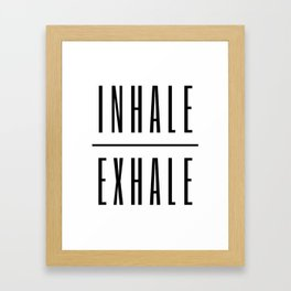 Inhale. Exhale. Framed Art Print
