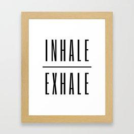 Inhale. Exhale. Framed Art Print