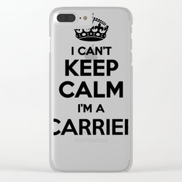 I cant keep calm I am a CARRIER Clear iPhone Case