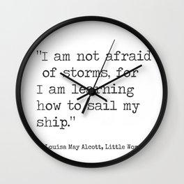 "Louisa May Alcott, Little Women ""I am not afraid of storms..."" Wall Clock"
